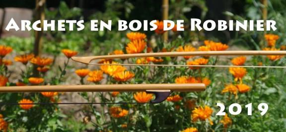 Archets en bois de Robinier 2019